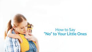 how to say no to your little one masthead